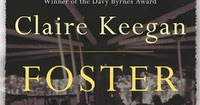 foster claire keegan  SCC ENGLISH: Claire Keegan and 'Foster'