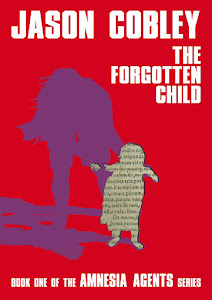 The Forgotten Child: Book One of Amnesia Agents is OUT NOW!