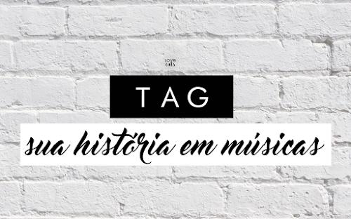 TAG: Sua história em músicas