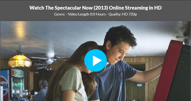 Comedy The Spectacular Now Online Free The Spectacular Now Full Movie