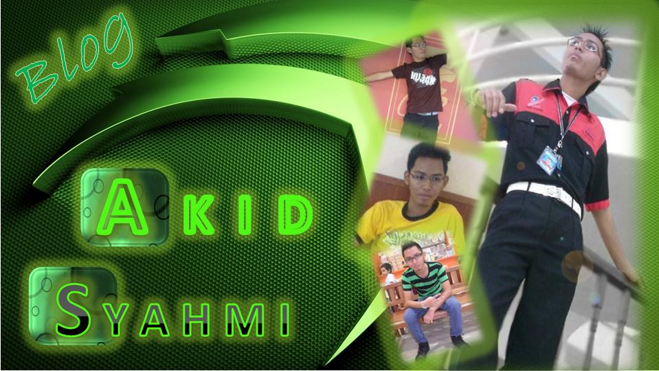 Blog Akid Syahmi