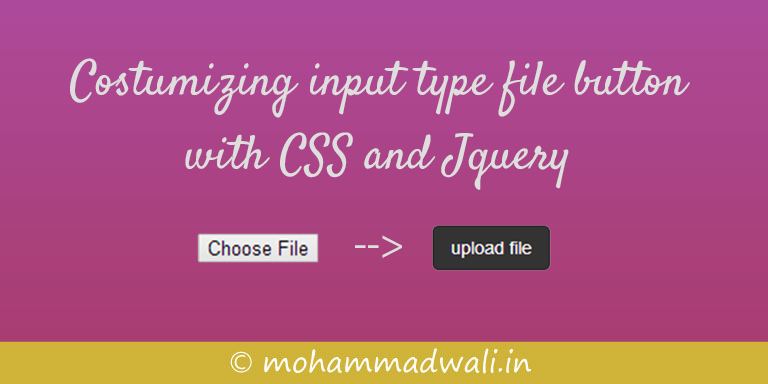 Customize input type file tag with CSS and Jquery
