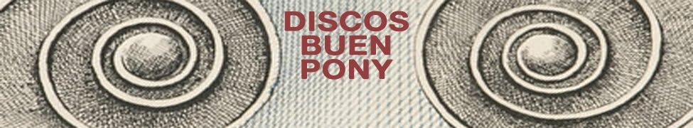 Discos Buen Pony