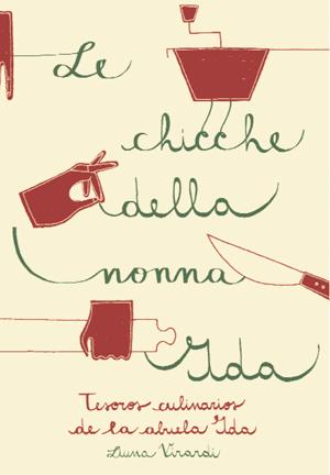 Le chicche della nonna Ida: tesoros culinarios de la abuela Ida