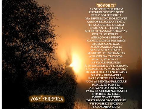 SÓ POR TI   /   Poema escrito por VÓNY FERREIRA