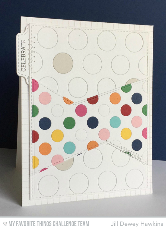 Polka Dot Celebrate Card from Jill Dewey Hawkins featuring Jumbo Dot Cover-up , Polka Dot Cover-up, and  Stitched Basic Edges Die-namics