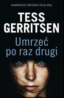 """Umrzeć po raz drugi"" Tess Gerritsen - recenzja"