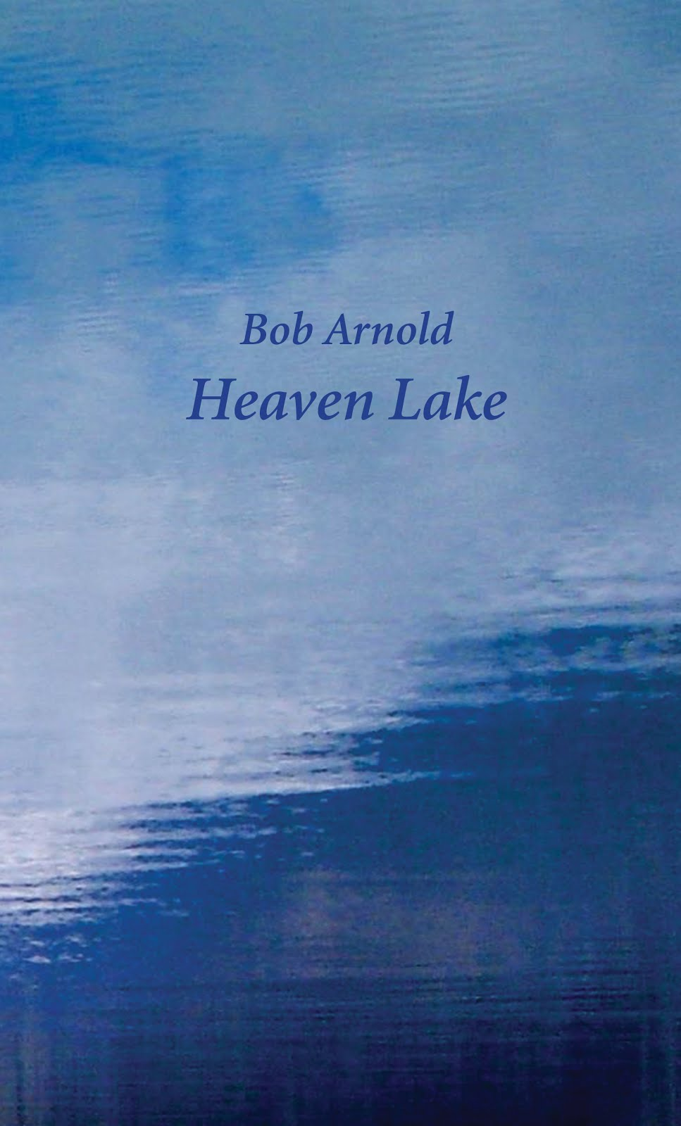 Heaven Lake by Bob Arnold