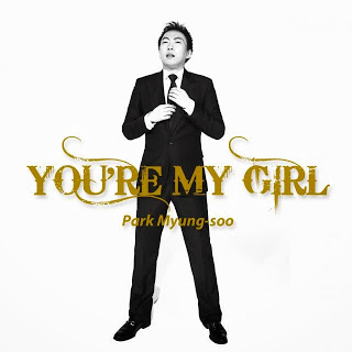 Park Myung Soo (박명수) - You're My Girl