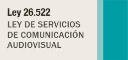 Ley 26.522 de Servicios de Comunicación Audiovisual