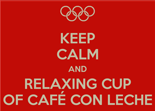 Keep Calm and Relaxing Cup of Café con leche