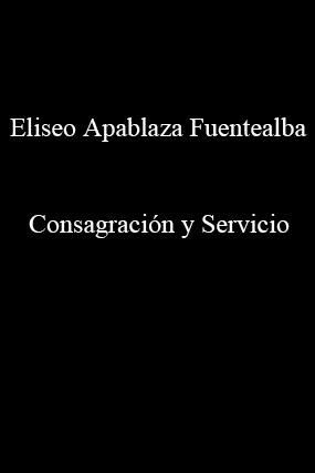 Eliseo Apablaza Fuentealba-Consagración y Servicio-
