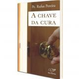 A Chave da Cura - Padre Rufus Pereira