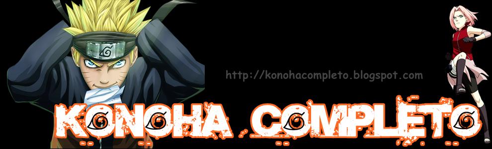 Konoha Completo - Tudo Sobre Naruto Aki !