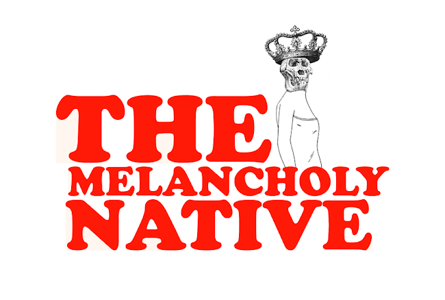 The Melancholy Native