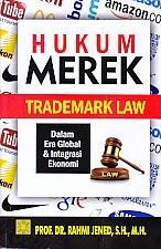 toko buku rahma: buku HUKUM MEREK TRADEMARK LAW, pengarang rahni jened, penerbit kencana