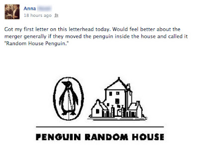 "Anna: Got my first letter on this letterhead today. Would feel better about the merger generally if they moved the penguin inside the house and called it ""Random House Penguin."" [logo]"