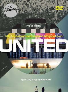 Hillsong United - Live in Miami  2012  DVDFullHillsong United 2012
