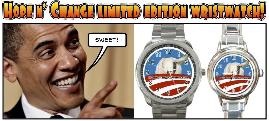 Hope n' Change wristwatch is back on sale for a limited time only, hope and change, hopenchange, stilton jarlsberg, tea party, political cartoon