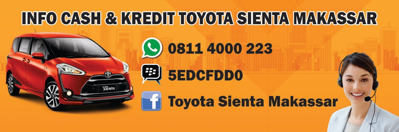 Call 0811.4000.223, Kredit Toyota Sienta Makassar