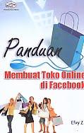AJIBAYUSTORE Judul Buku : Panduan Membuat Toko Online di Facebook Pengarang : Efvy Z Penerbit : Gava Media