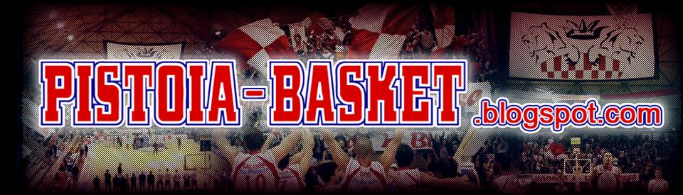 Pistoia Basket - notizie, risultati, commenti, eventi, immagini, video