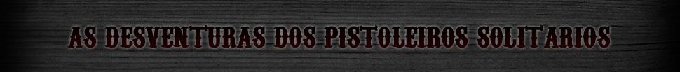 As Desventuras dos Pistoleiros Solitários
