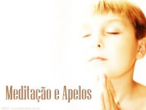 MEDITAÇÃO E APELOS