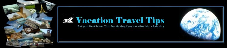 Vacation Travel Tips