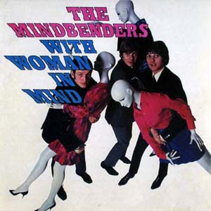 The Mindbenders - With Woman In Mind (1966 - 1968)