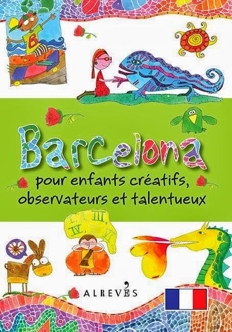 Barcelona pour enfants creatifs,observateurs et talentueux