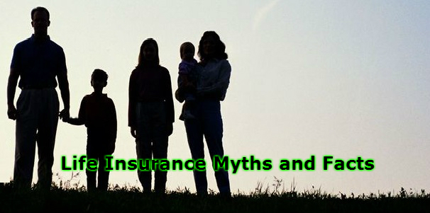 Life Insurance Myths and Facts