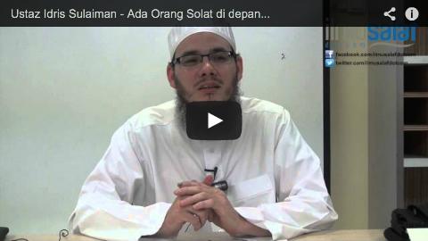 Ustaz Idris Sulaiman – Ada Orang Solat di depan Pintu Masjid
