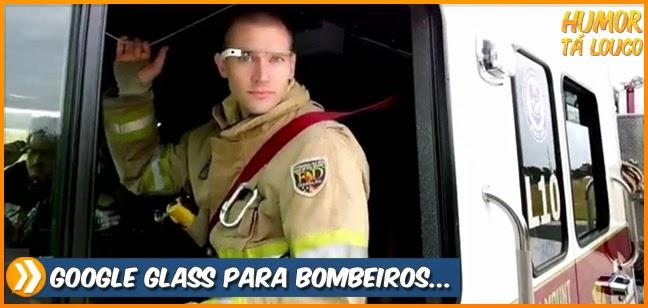 Como o Google glass pode ser usado por bombeiros...