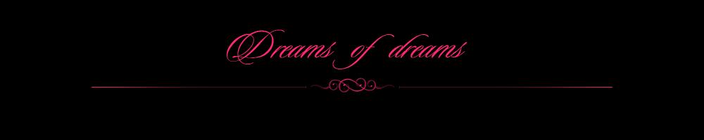 Dreams of dreams