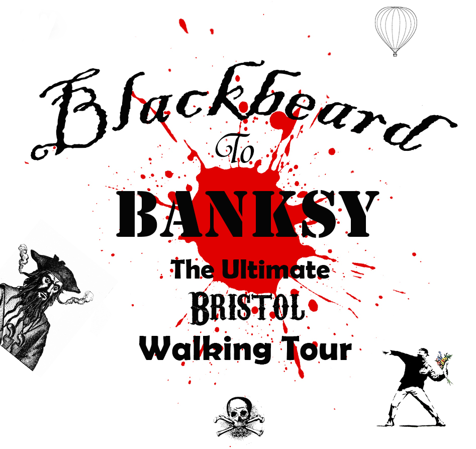 Blackbeard to Banksy the Ultimate Bristol walking tour