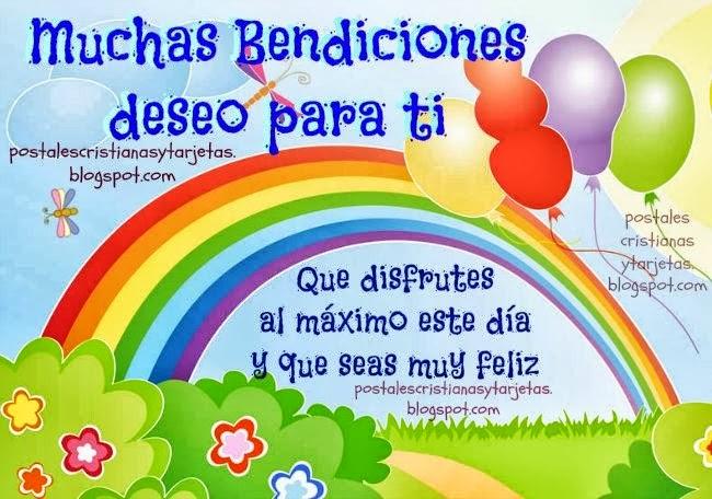 Muchas Bendiciones te deseo Feliz día. postales cristianas, tarjetas lindas, de feliz cumpleaños, felicitaciones, felicidades por día especial