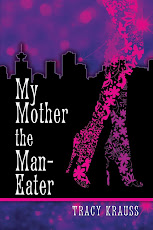 """My Mother The Man-Eater"" by Tracy Krauss"