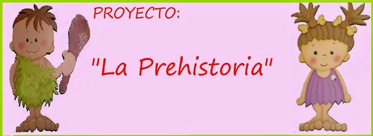 UN PROYECTO ENTRE TODOS: LA PREHISTORIA