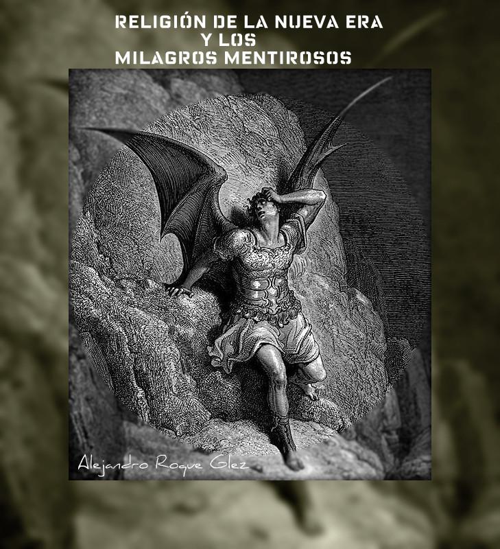 Alejandro Roque González-Religión De La Nueva Era y Los Milagros Mentirosos-
