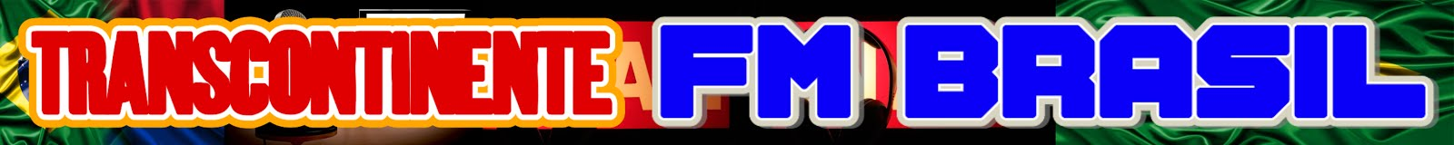 TRANSCONTINENTE FM BRASIL
