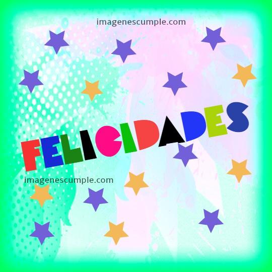 Tarjeta bonita de felicidades. Frases de Cumpleaños. Felicitaciones. Imagen bonita para felicitar en cumpleaños por Mery Bracho. Imagenes cumple.