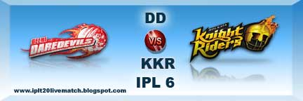 IPL 6 DD vs KKR Full Scorecards and Highlight in IPL Season 6 2013