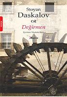 DEĞİRMEN, Stoyan Daskalov