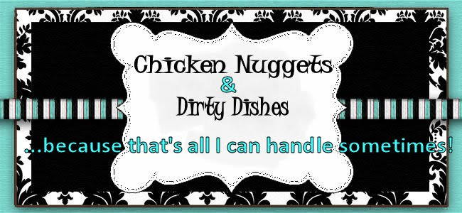 Chicken Nuggets & Dirty Dishes