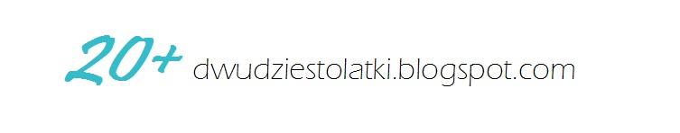 Dwudziestolatki - blog lifestylowy.
