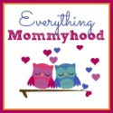 Everything Mommyhood