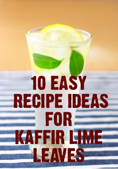 easy herb recipe ideas with kaffir lime leaves