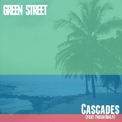 Photo Cascades - Green Street (feat. Fresh Daily & Ken Ross) Picture & Image