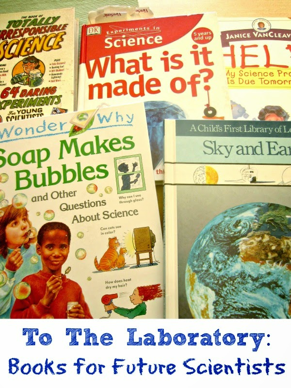 Science Books and Ideas for Future Scientists